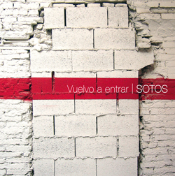 "Sotos - cd ""Vuelvo a entrar"" - PSM music"